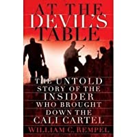 At the Devils Table: The Untold Story of the Insiderl Who Brought Down the Cali Carte