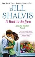 It Had to Be You: Special Bonus Edition with free novel Blue Flame (Lucky Harbor)