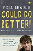 Could Do Better!: Help Your Kid Shine At School