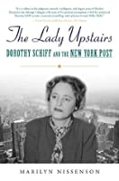 The Lady Upstairs: Dorothy Schiff and the New York Post