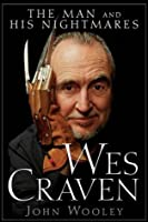 Wes Craven: The Man and his Nightmares