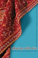 Playing With Fire: Feminist Thought And Activism Through Seven Lives In India