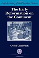 The Early Reformation on the Continent (Oxford History of the Christian Church)