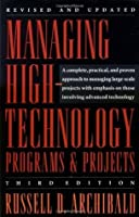 Managing High-Technology Programs and Projects