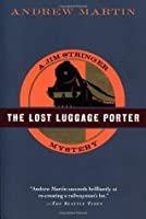 The Lost Luggage Porter: A Jim Stringer Mystery (Jim Stringer Mysteries)