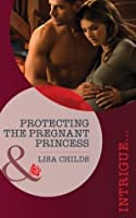 Protecting the Pregnant Princess (Royal Bodyguards - Book 1)