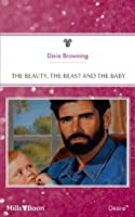 Mills & Boon : The Beauty, The Beast And The Baby (Man of the Month)