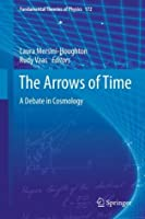 The Arrows of Time: A Debate in Cosmology: 172 (Fundamental Theories of Physics)