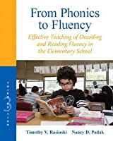 From Phonics to Fluency: Effective Teaching of Decoding and Reading Fluency in the Elementary School (3rd Edition) (Professional Development Guide Series)