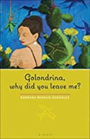 Golondrina, why did you leave me?: A Novel (Chicana Matters)