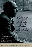 Narnia and the Fields of Arbol: The Environmental Vision of C. S. Lewis (Culture of the Land)