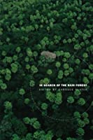 In Search of the Rain Forest (New Ecologies for the Twenty-First Century)