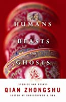 Humans, Beasts, and Ghosts: Stories and Essays (Weatherhead Books on Asia)