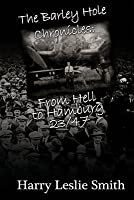 The Barley Hole Chronicles: From Hell to Hamburg: 23/47