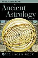 A Brief History of Ancient Astrology (Wiley Brief Histories of the Ancient World)