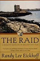 The Raid: A Dramatic Retelling of Ireland's Epic Tale (Ulster Cycle)