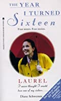 Laurel: The Year I Turned Sixteen (The Year I Turned Sixteen #3)