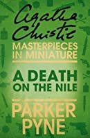 A Death on the Nile: Parker Pyne (Masterpieces in Miniature)