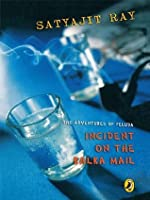 Incident On The Kalka Mail: The Adventures of Feluda