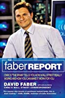 The Faber Report: CNBC's The Brain Tells You How Wall Street Really Works and How You Can Make It Work for You