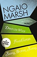 Inspector Alleyn 3-Book Collection 5: Died in the Wool, Final Curtain, Swing Brother Swing (The Ngaio Marsh Collection)
