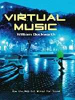 Virtual Music: How the Web Got Wired for Sound