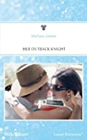 Mills & Boon : Her Outback Knight
