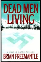 Dead Men Living: A Charlie Muffin Novel (Charlie Muffin Thrillers)