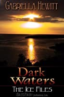 Dark Waters (Ice Files)