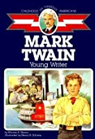 Mark Twain: Young Writer (Childhood of Famous Americans)