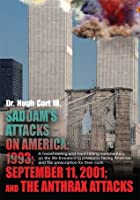 Saddam's Attacks on America: 1993; September 11, 2001; and the Anthrax Attacks