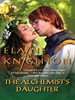 The Alchemist's Daughter (Harlequin Historical)