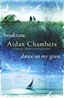 Breaktime & Dance on My Grave: AND Dance on My Grave (The Dance Sequence)