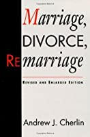 Marriage, Divorce, Remarriage (Social Trends in the United States)