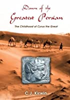 Dawn of the Greatest Persian