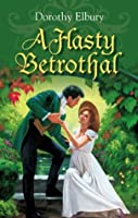 A Hasty Betrothal (Regency)