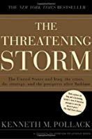 The Threatening Storm: What Every American Needs to Know Before an Invasion in Iraq