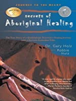 Journey to the Heart:Secrets of Aboriginal Healing