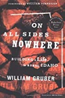 On All Sides Nowhere: Building a Life in Rural Idaho (Bakeless Prize)