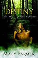 Destiny (The Magic of Black Forest #4)