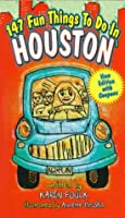 147 Fun Things to Do in Houston