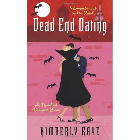 Dead End Dating (Dead End Dating 1) by Kimberly Raye