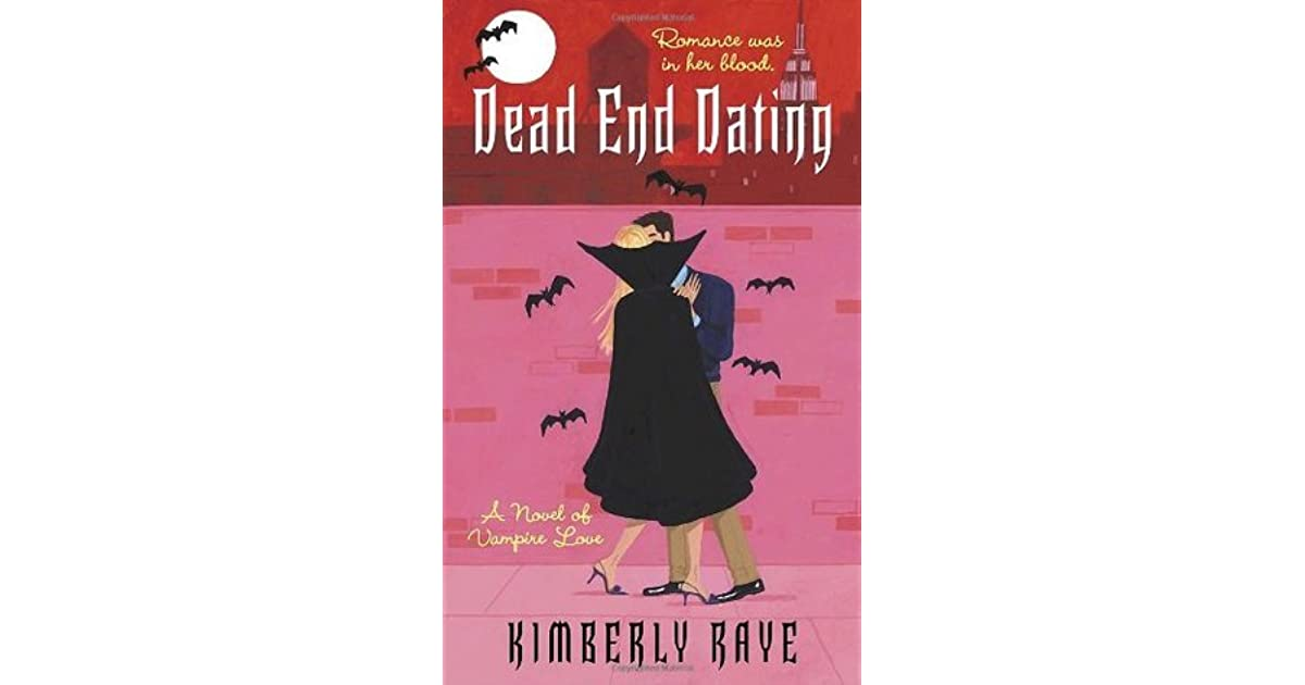 Dead End Dating Dead End Dating 1 By Kimberly Raye