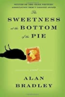 The Sweetness at the Bottom of the Pie (Flavia de Luce, #1)