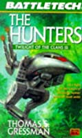 Battletech 35: The Hunters: Twilight of the Clans 3