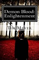 Demon Blood: Enlightenment (The Demon Blood Saga)