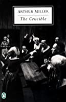 The Crucible: A Play in Four Acts