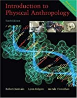 Introduction to Physical Anthropology, Media Edition (with Basic Genetics for Anthropology CD-ROM and InfoTrac ) (10th Edition)
