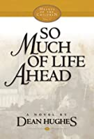 So Much of Life Ahead (Hearts of the Children, #5)