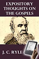 Expository Thoughts on the Gospels (Second Edition)